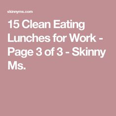 15 Clean Eating Lunches for Work - Page 3 of 3 - Skinny Ms.