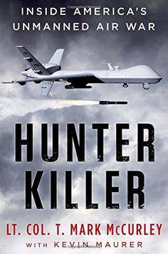 Hunter Killer: Inside America's Unmanned Air War by T. Mark Mccurley http://www.amazon.com/dp/0525954430/ref=cm_sw_r_pi_dp_3T0Xwb1T839HJ