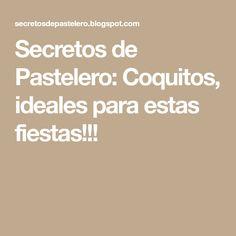 Secretos de Pastelero: Coquitos, ideales para estas fiestas!!!