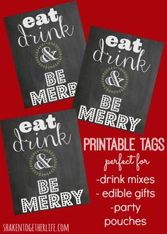 Cute printable eat, drink and be merry tags! Great for edible gifts, drink mixes or party pouches!