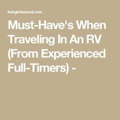 Must-Have's When Traveling In An RV (From Experienced Full-Timers) -