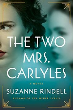 The Two Mrs. Carlyles - Kindle edition by Rindell, Suzanne. Literature & Fiction Kindle eBooks @ Amazon.com.