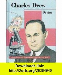 Charles Drew Doctor (Beginning Biographies) (9780813652382) Garnet Jackson, Gary Thomas , ISBN-10: 0813652383  , ISBN-13: 978-0813652382 ,  , tutorials , pdf , ebook , torrent , downloads , rapidshare , filesonic , hotfile , megaupload , fileserve