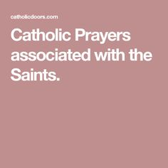 Catholic Prayers associated with the Saints. Catholic News, Catholic Prayers, Miracle Prayer, Saints, Blessed, Blog, Blogging