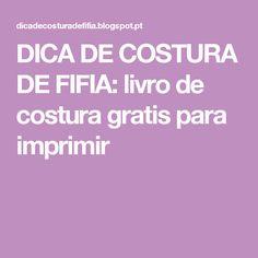 DICA DE COSTURA DE FIFIA: livro de costura gratis para imprimir