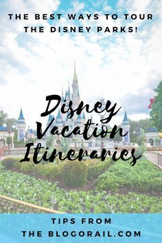 Want to create the perfect Disney vacation itinerary? Tips and tricks from Disney experts to help you plan and organize your next Walt Disney World or Disneyland trip - The Blogorail