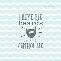Beard SVG I love Big Beards SVG. Cute for so many uses! Cricut Explore and more. Beard Fuzzy Beard Beard Puller SVG #affiliate
