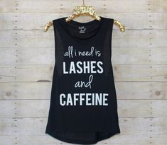 all i need is Lashes and Caffeine Tank lash by LittleLashShoppe