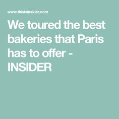 We toured the best bakeries that Paris has to offer - INSIDER