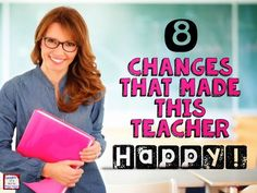 8 Changes That Made This Teacher Happy: Includes lots of ideas for creating an easy to manage and engaging classroom. The post has links to videos ad resources.