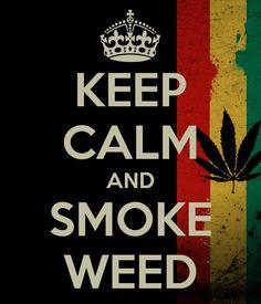 Rastafari marijuana quote ~ ☮レ o √乇 ❥ L❃ve ☮~ღ~*~*✿⊱☮ - Keep Calm and Smoke Weed