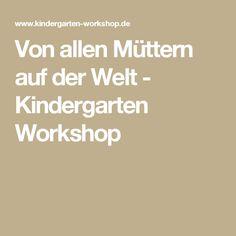 Von allen Müttern auf der Welt - Kindergarten Workshop