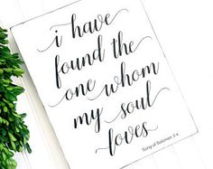 I Have Found the One Whom my Soul Loves Sign - Song of Solomon Sign - Biblical Verse Sign - Wedding Quote Sign - Rustic Wedding Decor