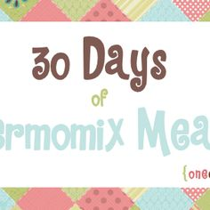 30 Days of Thermomix Meals - onecraftymum.com
