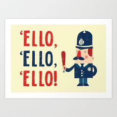 'Ello, 'ello, 'ello! Art Print by Monster Riot - $15.00 - for the brit's xmas gift