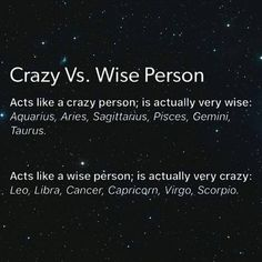 (Aquarius) I am crazy and I get crazy names like Mushroom... but in my opinion I think I'm a wise person XDXD