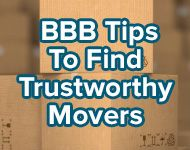 BBB has tips to help you find a trustworthy mover and avoid moving scams: http://www.bbb.org/stlouis/news-events/news-releases/2014/05/bbb-tips-to-find-trustworthy-movers/