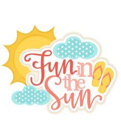 Fun in the Sun Title SVG scrapbook cut file cute clipart clip art files for silhouette cricut pazzles free svgs free svg cuts cute cut files
