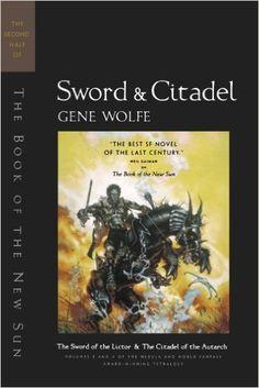 Sword & Citadel: The Second Half of 'The Book of the New Sun': Gene Wolfe: 9780312890186: Amazon.com: Books