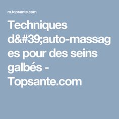 Techniques d'auto-massages pour des seins galbés - Topsante.com