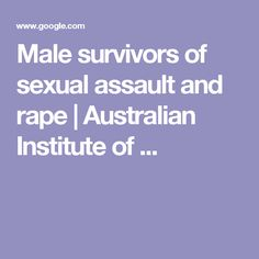 Male survivors of sexual assault and rape | Australian Institute of ...
