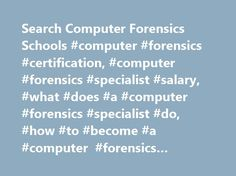 Search Computer Forensics Schools #computer #forensics #certification, #computer #forensics #specialist #salary, #what #does #a #computer #forensics #specialist #do, #how #to #become #a #computer #forensics #specialist # http://spain.nef2.com/search-computer-forensics-schools-computer-forensics-certification-computer-forensics-specialist-salary-what-does-a-computer-forensics-specialist-do-how-to-become-a-computer-for/  # Computer Forensics Specialist (found programs from 312 schools) Welcome…