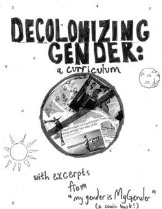 """a free zine created by Malcolm Shanks and khari jackson for our """"decolonizing gender: a curriculum"""" workshop. we created this zine so that anyone who's interested can have the tools and resources they need to facilitate their own workshop on decolonizing gender whenever and wherever they wanted to! yay for accessible knowledge for all! there are also excerpts from khari's free comic book """"my gender is My Gender"""". full free pdf as well as information on how to purch..."""