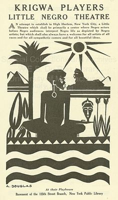 Flyer with drawing by Aaron Douglas advertising Krigwa Players Little Theater Group, established in 1925 by W. Du Bois and Regina Anderson. Harlem Renaissance, African American Artist, American Artists, Little Theatre, Magic Realism, Black White Art, Art Deco, Black Artists, Woodblock Print