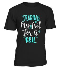 Trading My Tail For A Veil Mermaid Bachelorette Bridal Shirt