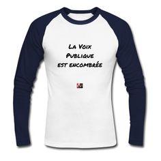 Ce T-shirt pour ceux qui s'en font des gorges chaudes : LA VOIX PUBLIQUE EST ENCOMBREE  #voix #toux #publique #tshirt #politique #élections #urnes #politiciens