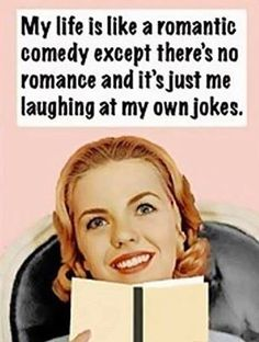 Pretty much this, yep. At least I'm fucking hilarious.