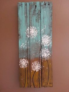 Nature  – Autumn's Antics - Dandelions Dandelion Painting, Pallet Painting, Pallet Art, Painting On Wood, Pallet Ideas, Acrylic Paint On Wood, Metal Crafts, Garden Crafts, Garden Art