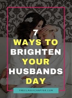 7 Ways to Brighten Your Husbands Day, Ways to Make Your Husband Happy, Marriage Advice First Year Of Marriage, Saving Your Marriage, Save My Marriage, Marriage Relationship, Happy Marriage, Marriage Advice, Love And Marriage, Biblical Marriage, Successful Marriage