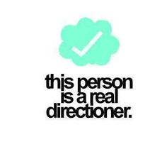 Real Directioner right here :)..... HEY U!!!  R U A DIRECTIONER!!! Cuze if U R... can u comment bellow, cuze I wanna try and find as many fellow Directioners out their on Pintrest. :D !1D!