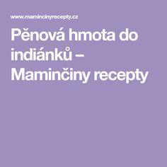 Pěnová hmota do indiánků – Maminčiny recepty