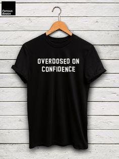 Drake t-shirt  overdosed on confidence shirt drake by FamousBasics