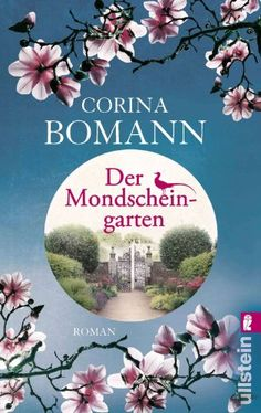 Der Mondscheingarten von Corina Bomann http://www.amazon.de/dp/3548285260/ref=cm_sw_r_pi_dp_moqvvb1PCYQTC