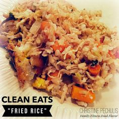 "21 Day Fix ""Fried"" Rice  Who Says That Fried Rice Can't Be Healthy?  Family. Fitness. Food. Flavor."