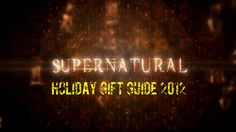 Ultimate Supernatural Holiday Gift Guide 2012 - Shopping for your Supernatural fanatic friends, made easy. Go Team Free Will!