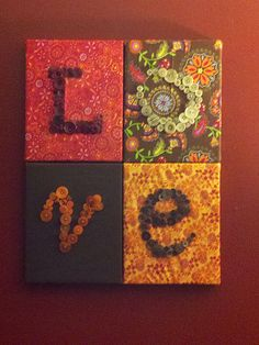 LOVE button craft project - Check out the tutorial I have @ http://www.glutenfreewithglee.com/2013/08/06/canvas-fabric-and-button-art/?fb_source=pubv1