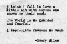 True ♡ But I'm taking it one step further. There are those who are very good at • seeming • to show their souls. The irony of this quote for me  is while I'm still very much the person in the 1st and 3rd sentences, life-changing, soul-searing pain has brought out the guardedness referred to in the 2nd sentence. Give weight to intuition, not emotion ♡