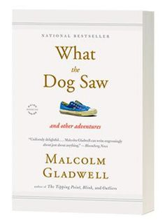 Download What The Dog Saw: And Other Adventures by Malcolm Gladwell pdf | GIZUL
