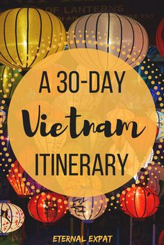 A 30-Day Vietnam Itinerary - Where to go and what to do in Vietnam!