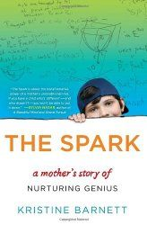 Kristine Barnett, author of The Spark Topic: A mother's story of nurturing, genius, and autism Issues: A conversation with the mother of a c...