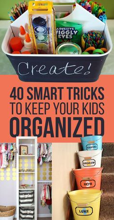 40 Super Smart Tricks to keep your kids Organized. I'm sure we could all use a little help in that area.