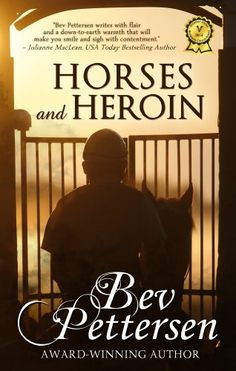 Free Kindle Book For A Limited Time : HORSES AND HEROIN (Romantic Mystery) by Bev Pettersen