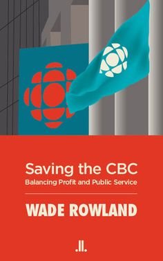 Buy Saving the CBC: Balancing Profit and Public Service by Wade Rowland and Read this Book on Kobo's Free Apps. Discover Kobo's Vast Collection of Ebooks and Audiobooks Today - Over 4 Million Titles! The Rosie Project, Steven Johnson, Creative Economy, Political Spectrum, Business And Economics, Love You Dad, Corporate Social Responsibility, Monologues, Book Summaries