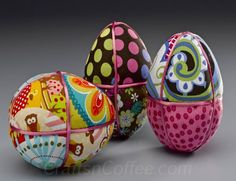 How to make tucked fabric Styrofoam eggs. Love the fabrics on these!