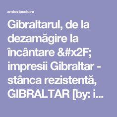 Gibraltarul, de la dezamăgire la încântare / impresii Gibraltar - stânca rezistentă, GIBRALTAR [by: iuliaen] - #AmFostAcolo Boarding Pass