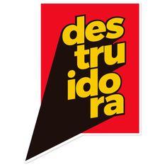 Adesivo Destruidora de Rafaela Dantasna #colab55. Tags: type, amarelo, glitter, tipografia, vermelho, destruidora, typographic